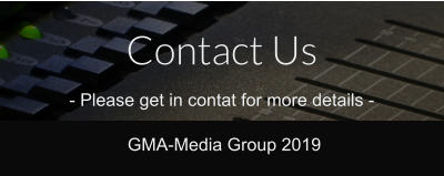GMA-Media Group 2019 Contact Us - Please get in contat for more details -